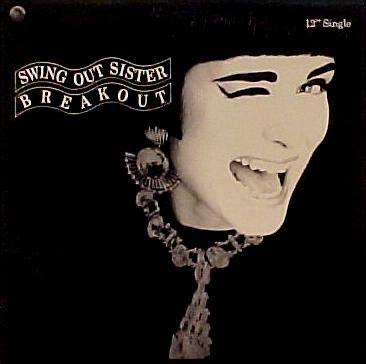 breakout swing out sister video swing out sisters breakout 今の気分はこんなもの yahoo ブログ