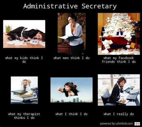 administrative assistant what think i 28 images what i actually do meme office admin
