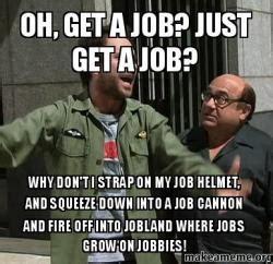 Get A Job Meme - meme