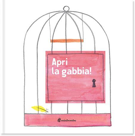 la gabbia apri la gabbia bb ragazzi