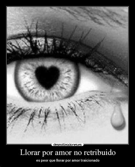 imagenes llorar por amor llorar por amor no retribuido desmotivaciones