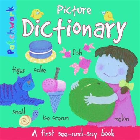 picture dictionary book picture dictionary a see and say book by felicia