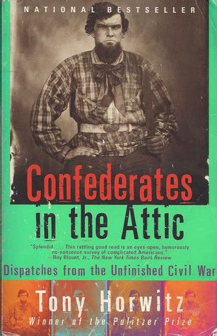 dispatches from my s war books confederates in the attic dispatches from the unfinished