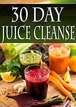 30 Day Detox Diet Fitness Magazine by 30 Day Juice Cleanse 100 Juicing Recipes To Aid