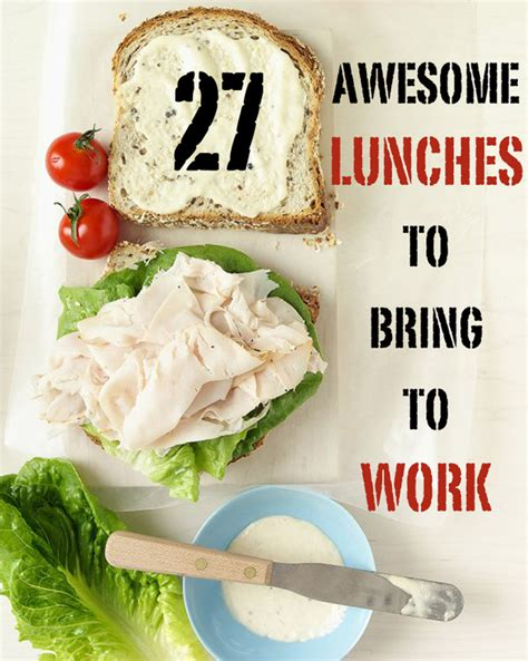 Lunch Ideas For Work - 27 awesome easy lunches to bring to work