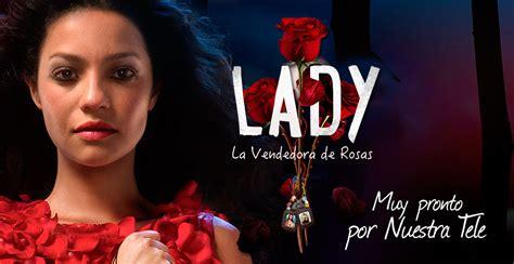 lady la vendedora de rosas estos son los personajes de lady la vendedora de rosas