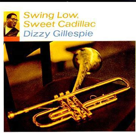 dizzy gillespie swing low sweet cadillac albums cd jazz