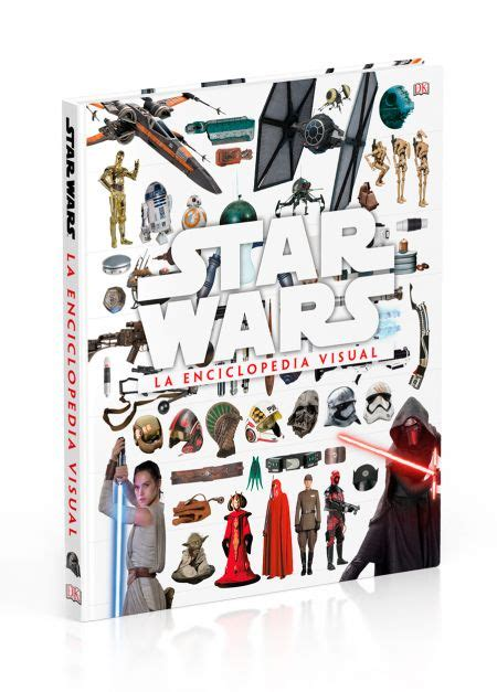 libro star wars visual encyclopedia star wars la enciclopedia visual raccoongames es