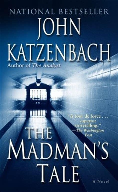 leer la historia del loco the madmans tale libro e pdf para descargar the madman s tale by john katzenbach