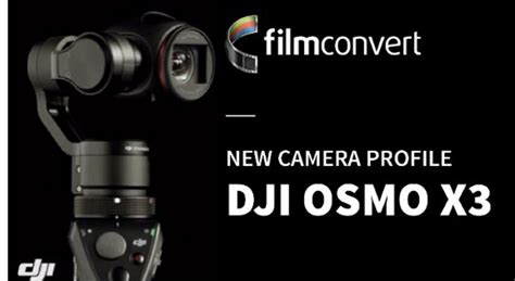 filmconvert full version a filmconvert profile for the dji osmo x3 and phantom 4 is