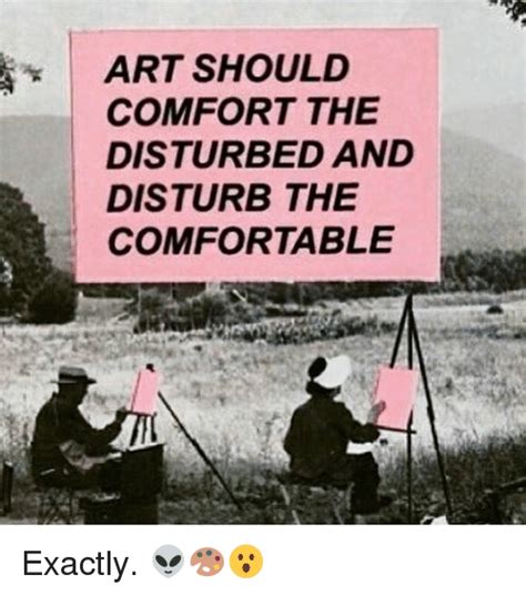 art should disturb the comfortable and comfort the disturbed funny disturbing memes of 2017 on sizzle funny memes