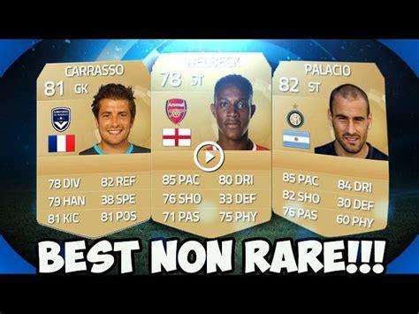 non rare players fifa 15 fifa 15 best non rare team