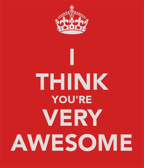 you re i think you re very awesome poster amy keep calm o matic