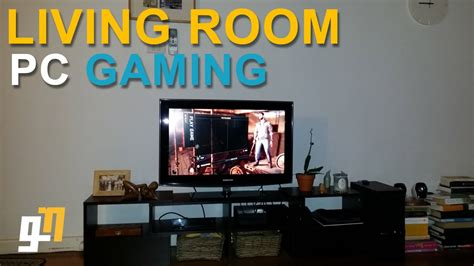 gaming pc for living room the best living room pc to play on living room