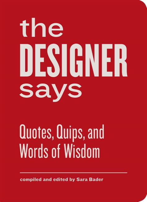quotes on home design the designer says quotes quips and words of wisdom by