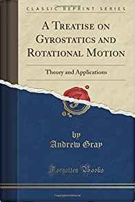 matter and motion classic reprint books a treatise on gyrostatics and rotational