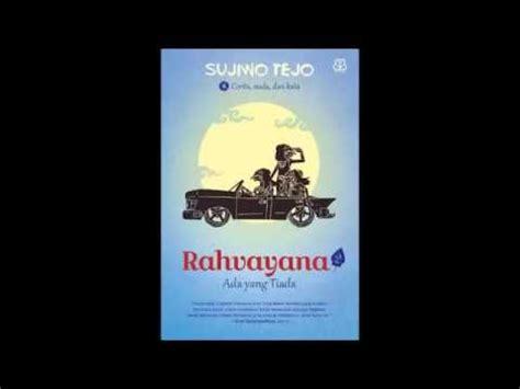 Rahvayana By Sujowotejo sujiwo tejo rahvayana 2 ada yang tiada 05 bayanganku