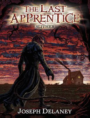 the apprentice a thriller volume 1 books slither the last apprentice wardstone chronicles 11