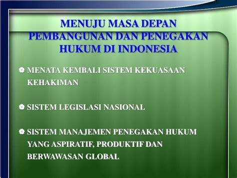 Pengantar Hukum Indonesia Jilid 1 Hkm Indonesia Reformasi Oleh M Bakri ppt penegakan hukum powerpoint presentation id 2731898