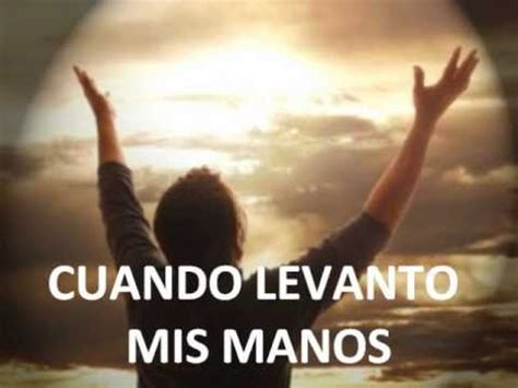 imagenes cristianas levanto mis manos levanto mis manos pista youtube