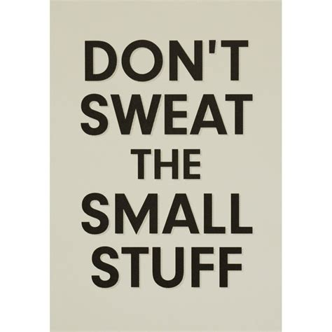 dont sweat the small stuff quotes quotesgram