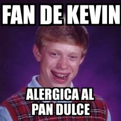Memes De Kevin - meme bad luck brian fan de kevin alergica al pan dulce