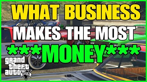 What Online Business Makes The Most Money - find out which business makes you the most money in gta online and why youtube