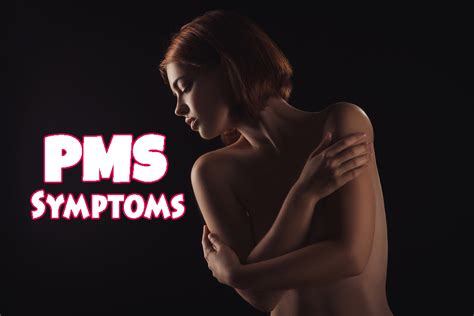 8 Pms Symptoms We by 8 Pms Symptoms That Indicate Your Period Is Coming