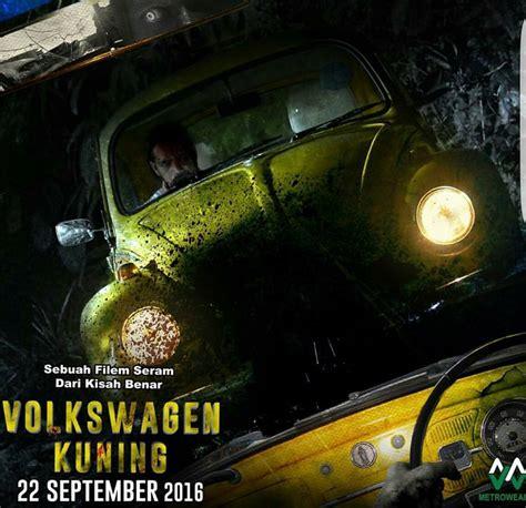 volkswagen kuning movie filem seram dari kisah benar volkswagen kuning