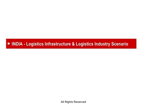 Mba Logistics In Srm by India Logistics Infrastructure