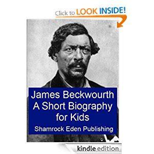 short biographies for kids on pinterest biography james beckwourth a short biography for kids ebook