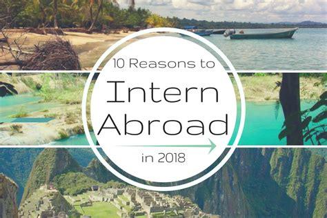 intern abroad 10 reasons to intern abroad intern abroad hq