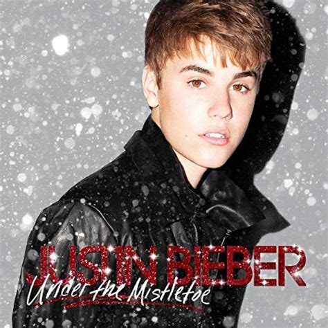 mistletoe justin bieber under the mistletoe justin bieber