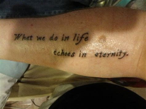 what we do in life echoes in eternity tattoo what we do in echoes in eternity tattoos