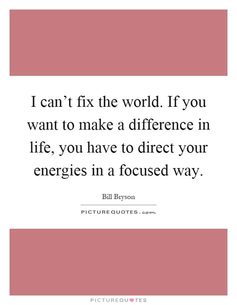 Your Style With The World You You Want To by I Can T Fix The World If You Want To Make A Difference In