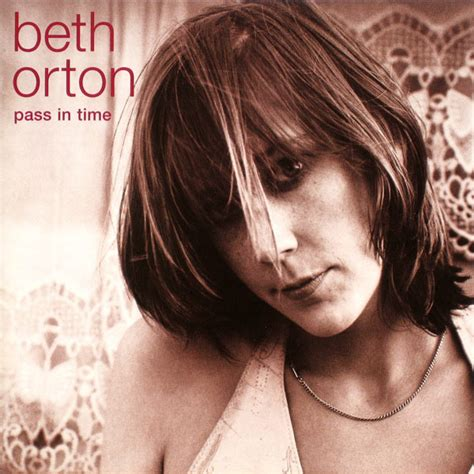Im To See Beth Orton by Beth Orton Pass In Time The Definitive Collection At