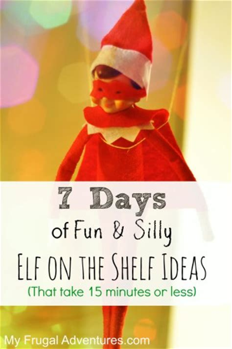 Silly On The Shelf by 7 Silly On The Shelf Ideas In 15 Minutes Or