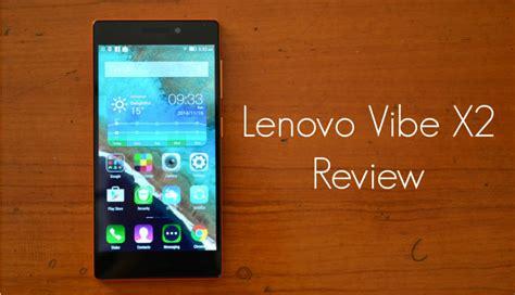 Lenovo Vibe X2 Review Lenovo Vibe X2 Review Digit In