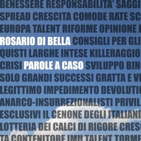 parole a caso parole a caso by rosario di on