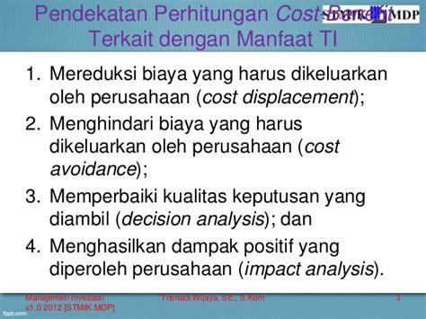 Analisa Cost Benefit Investasi Teknologi Informasi Edisi 2 Reko I perhitungan cost benefit sederhana untuk manfaat tangible