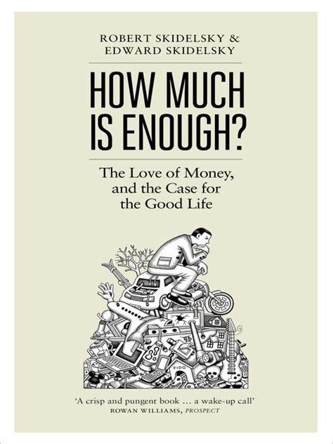how much is a how much is enough by robert and edward skidelsky make wealth history