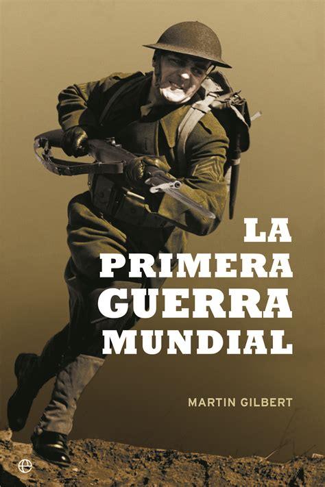 libro la primera guerra mundial la primera guerra mundial cat 225 logo www esferalibros com