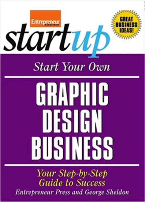graphic design business from home start your own graphic design business entrepreneur bookstore entrepreneur