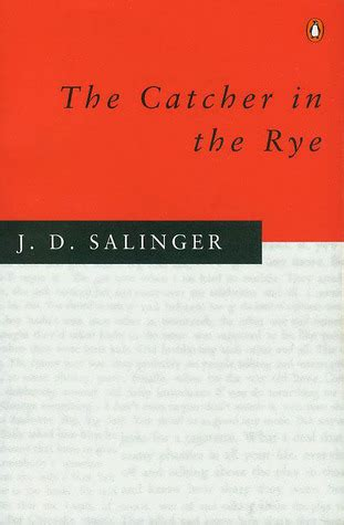 the catcher in the rye by j d salinger review of the catcher in the rye by j d salinger