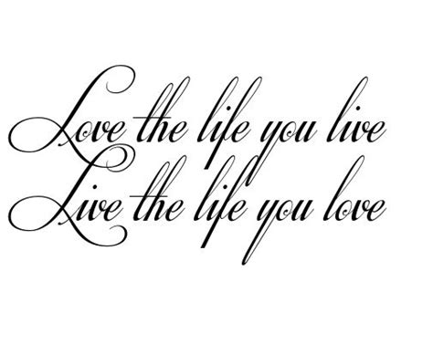 live the life you love tattoo the you live live the you tattoos