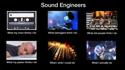 Audio Engineer Meme - the life of a sound guy simply great pinterest lol
