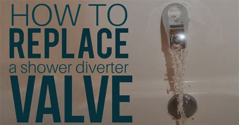how to replace a diverter valve in a bathtub how to change a shower diverter image bathroom 2017
