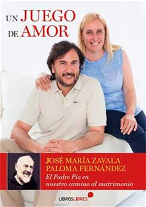 un juego de amor 8415570430 el escritor jos 233 mar 237 173 a zavala narra en un juego de amor su historia de conversi 243 n en su
