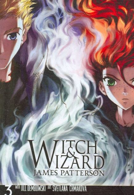 witch and wizard witch and wizard the volume 3 by patterson
