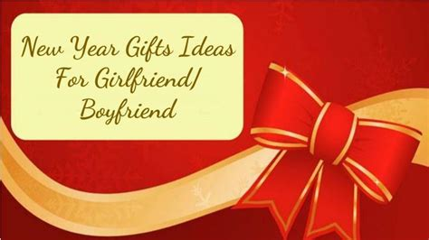 ppt new year gifts ideas for girlfriend boyfriend